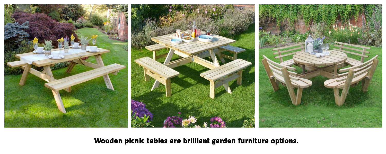 Wooden picnic tables are brilliant garden furniture options