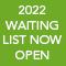 2022 Waiting List Now Open