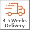 4 - 5 weeks delivery