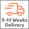 9 - 10 Weeks Delivery